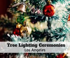 Christmas Tree Lighting Ceremonies In Los Angeles