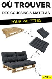 coussin pour canap palette où trouver des coussins et matelas pour fabriquer des meubles en