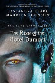 The Bane Chronicles 5 Rise Of Hotel Dumort Ebook By Cassandra Clare