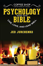 Coffee Shop Conversations Psychology And The Bible Live Love Lead Well Only Best