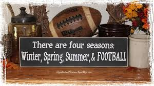 There Are Four Seasons Winter Spring Summer And Football Wood Sign Fall Sports Home Decor Gift