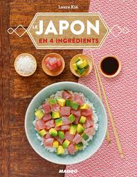 cuisine japonaise livre de cuisine facile le japon en 4 ingrédients laure kié