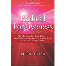 Radical Forgiveness A Revolutionary Five Stage Process To Heal Relationships Let Go Of