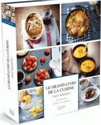cuisine fait le grand livre de la cuisine fait maison relié collectif achat