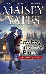 Rustle Up A Christmas Cowboy In Blues By Maisey Yates