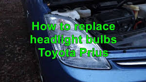 how to replace headlight bulbs toyota prius years 2002 to 2010