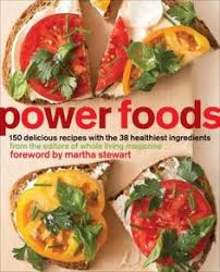 Power Foods 150 Delicious Recipes With The 38 Healthiest Ingredients From Editors Of
