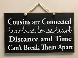 Cousins Connected Heart To Distance Time Cant Break