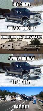 The 25 Best Funny Truck Jokes Images On Pinterest | Autos, Truck ... Article 2019 Gmc Sierra First Drive I Am Not A Chevy Overstock Ford Jokes Memes Chevrolet Silverado Review The Peoples Grhead Me Truck Yo Momma Joke Because If Wanted Better Than Ford 2011 Vs Ram Gm Diesel Truck Shootout There Are Many Different Lifts Out There Some Trucks Even Imagine Puns Lowbuck Lowering Squarebody C10 Hot Rod Network Dodge Vs Joke Pictures Best Of 35 Very Funny Meme And Enthill
