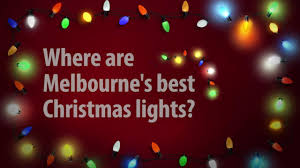 Fixing Christmas Tree Lights In Series by Where To Find Melbourne U0027s Best Christmas Light Decoration Displays