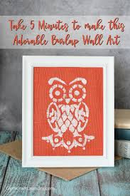 Quick and Easy DIY Owl Burlap Wall Art