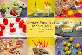 silvester fingerfood und cocktails 15 ideen für snacks und