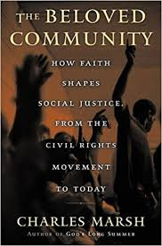 The Beloved Community How Faith Shapes Social Justice From Civil Rights Movement To Today