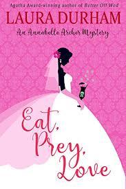 Eat Prey Love Annabelle Archer Wedding Planner Mystery Book 7 By