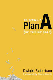 You Are Gods Plan A And There Is No B
