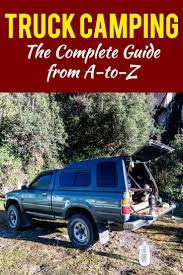 Truck Camping - The Complete Guide From A-to-Z   Truck Camping ... Napier Outdoors Backroadz Truck Tent 65 Ft Bed Walmart Canada Storage Custom Tool Lloyds Camping Vehicles Part 2 The Shelter Blog Carolina Skiff Camping In A National Forest And Surrounded Nutzo Tech 1 Series Expedition Rack Nuthouse Industries Everything You Ever Wanted To Know About Camp Kitchens In A Box Survival Gear Campers Pinterest Andrew Valestrino Medium Subfreezing Weather Youtube List Of Essential Items Lifetime