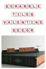 Super Scrabble Tile Distribution by 50 Best Valentine Ideas Images On Pinterest Valentine Ideas