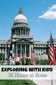 Exploring With Kids 36 Hours In Boise