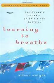 Learning To Breathe One Womans Journey Of Spirit And Survival By