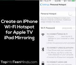 Seamless Apple TV iPad Mirroring 2 of 3 Create an iPhone WiFi Hotspot