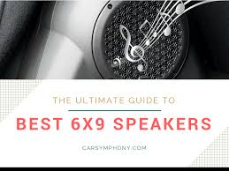 Best 6×9 Speakers (Ultimate Guide) | Car Symphony