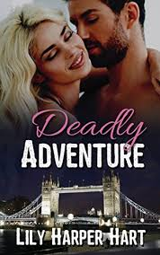 Deadly Adventure Hardy Brothers Security Book 19 By Hart Lily Harper