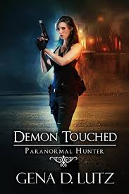 Demon Touched Paranormal Hunter Book 3 By Lutz Gena D