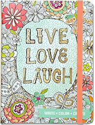 Live Love Laugh Adult Coloring Journal Write Color Relax