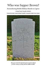 Most Decorated Soldier Uk by Who Was Sapper Brown Colonel David Vassallo Book Review Cyprus