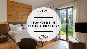 11 tolle eco hotels in berlin und brandenburg mit