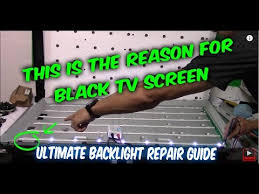 how to fix led lcd tv black screen no backlight tv disassemble