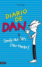 DIARIO DE DAN 1 DONDE LAS DAN ¡LAS TOMAN