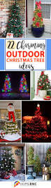 Outdoor Christmas Decorations Ideas Pinterest by 22 Best Outdoor Christmas Tree Decorations And Designs For 2017