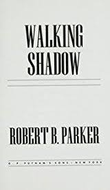 Title Walking Shadow Authors Robert B Parker ISBN 0 399 13961 3 978 1 USA Edition Publisher G P Putnams Sons