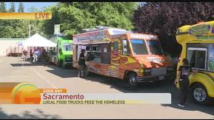 100 Food Trucks In Sacramento Feed Homeless YouTube