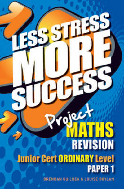Less Stress More Success Junior Cert Maths Ordinary Level Paper 1