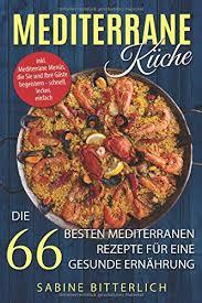 fr mediterrane küche die 66 besten mediterranen
