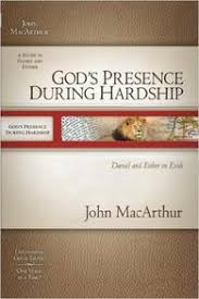 Gods Presence During Hardship Daniel And Esther In Exile MacArthur Old Testament Study Guides