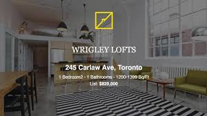 100 Wrigley Lofts WRIGLEY LOFTS 245 Carlaw Ave Toronto Envision Realty Inc YouTube
