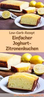 einfacher low carb joghurt zitronenkuchen rezept ohne