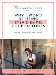 Why I Won't Be Using Etsy's Email Coupon Tool | Merriweather ... 8 Etsy Shopping Hacks To Help You Find The Best Deals The Why I Wont Be Using Etsys Email Coupon Tool Mriweather Pin On Divers Fashion Get 40 Free Listings Promo Code Below Cotton Promotion Code Fdango Movie Tickets Press Release Write Up July 2018 Honolu Star Bulletin Newspaper Sale Prettysnake Codes Shopify Vs Should Sell A Marketplace Or Website Create Coupon Codes Handmade Community Amazon Seller Forums Cafepress Vodafone Deals Sim Only How To A In 20 Off At Ecolution Store In Coupons January 2019