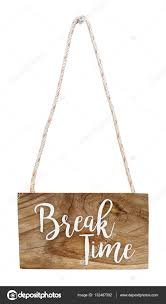 Break Time On Wood Hanging Sign Isolated With Clipping Path Photo By Paikong