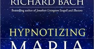 Tertulia Moderna Book Review Hypnotizing Maria By Richard Bach