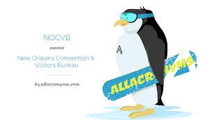 orleans convention visitors bureau nocvb abbreviation stands for orleans convention visitors bureau