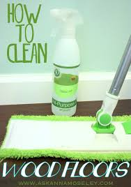 Steam Mop Suitable For Laminate Floors by How To Clean Wood Floors Without Chemicals Ask Anna