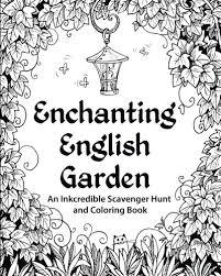 Enchanting English Garden An Inkcredible Scavenger Hunt And Coloring Book