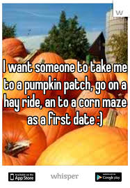 Pumpkin Patch Rice Lake Wi by I Want Someone To Take Me To A Pumpkin Patch Go On A Hay Ride An