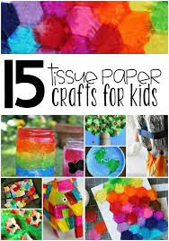 Explore The Wonderful Versatility Of Tissue Paper With These 15 Crafts For Kids There Are So Many Different That Can Be Created