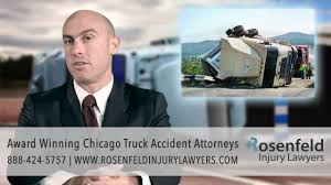 100 Truck Accident Chicago Award Winning Attorneys Rosenfeld Injury