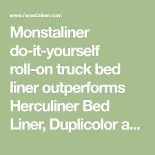 Herculiner Bed Liner Kit by Best 25 Bed Liner Ideas On Pinterest Truck Bed Liner Truck Bed